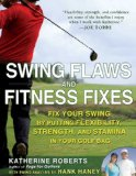 Swing Flaws and Fitness Fixes with Swing Analysis by Hank Haney