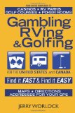 Gambling RVing and Golfing by Jerry Worlock
