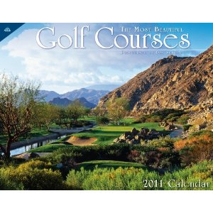 2011 Most Beautiful Golf Courses Calendar
