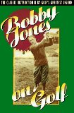 Bobby Jones on Golf by Robert Tyre Jones-paperback