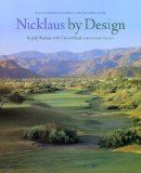 Nicklaus by Design Golf Course Strategy and Architecture