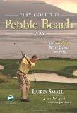 Play Golf the Pebble Beach Way