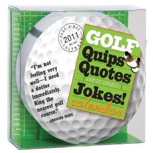 Golf Quips Quotes and Jokes Diecut Calendar 2011