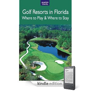 Golf Resorts in Florida-Where to Play and Where to Stay
