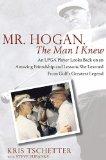 Mr Hogan the Man I Knew
