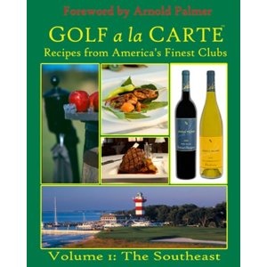 Golf a la Carte Recipes from Americas Finest Clubs