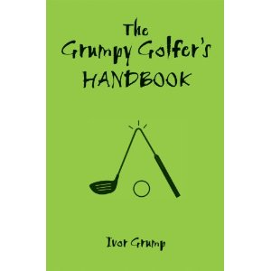 The Grumpy Golfer's Handbook