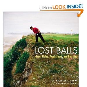 Lost Balls Great Holes Tough Shots and Bad Lies