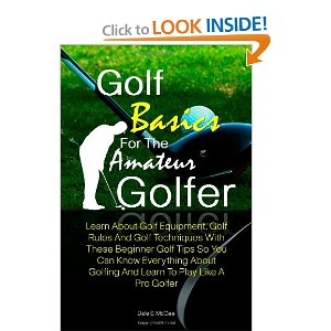 Golf Basics For The Amateur Golfer