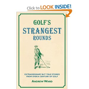 Golfs Strangest Rounds