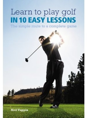 Learn to Play Golf in 10 Easy Lessons
